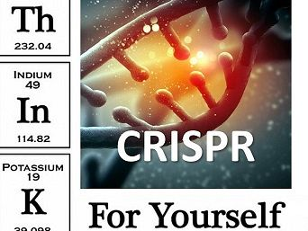 Think for Yourself: CRISPR