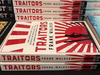 Frank Walker's 'Traitors: Why Australia and its allies betrayed our Anzacs'