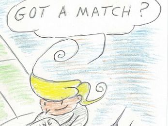 CARTOON: Got a match?