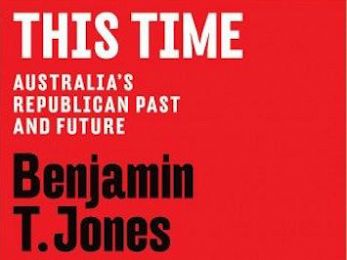 Review: 'This Time: Australia's Republican Past and Future'