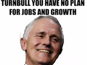 Ignore the polls — Turnbull should resign over his economic incompetence