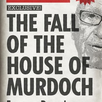 Rodney E. Lever: The Fall of the House of Murdoch