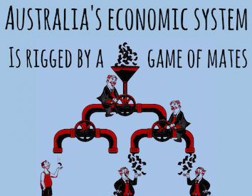 Australia's economy is at the mercy of a 'Game of Mates'