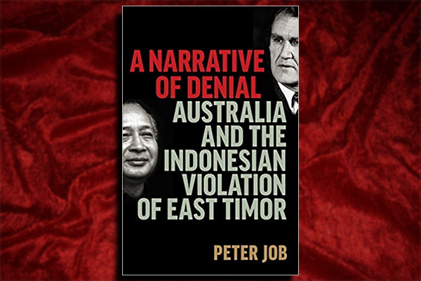 BOOK REVIEW: A Narrative Of Denial – Australia And The Indonesian Violation of East Timor