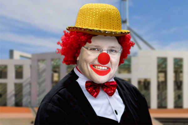 The Morrison clown show goes on